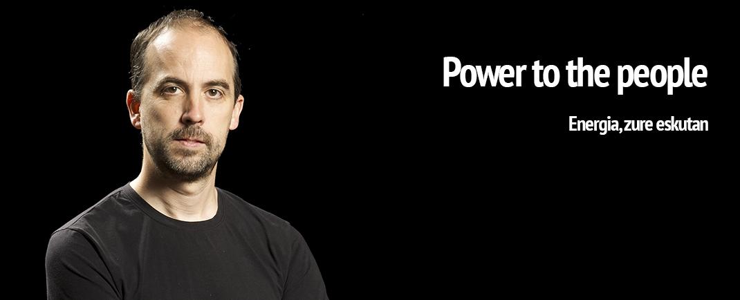 Power to the people. Energia, zure eskutan
